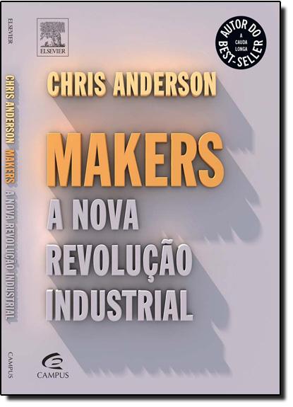 Makers: A Nova Revolução Industrial, livro de Chris Anderson