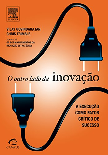 Outro Lado da Inovação, O, livro de Vijay Govindarajan | Chris Trimble