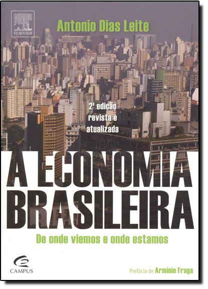 Economia Brasileira, A: De Onde Viemos e Onde Estamos, livro de Antonio Dias Leite