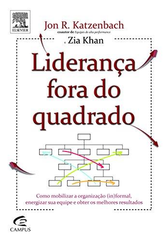 Liderança Fora Do Quadrado, livro de Jon R. Katzenbach | Zia Khan