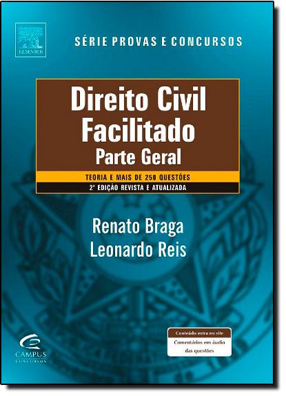 Direito Civil Facilitado - Parte Geral - Teoria e Questões, livro de Renato Braga e Leonardo Reis