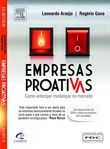 Empresas Proativas: Como Antecipar Mudanças no Mercado, livro de Leonardo Araujo | Rogerio Gava