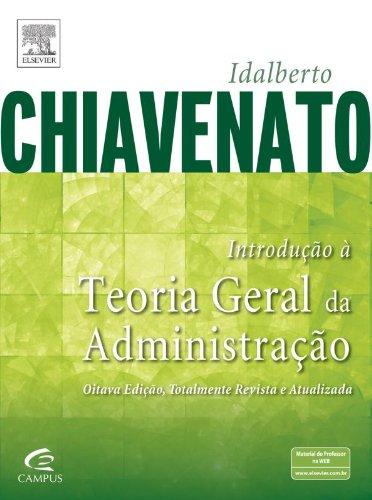 Introdução a Teoria Geral da Administração, livro de Idalberto Chiavenato