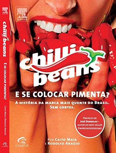 E se Colocar Pimenta?: A Historia Da Marca Mais Quente do Brasil Sem Cortes, livro de Caito Maia | Rodolfo Araujo