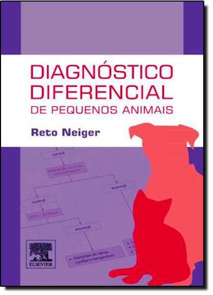Diagnóstico Diferencial de Pequenos Animais, livro de Reto Neiger