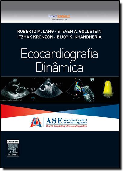 Ecocardiografia Dinâmica, livro de Roberto M. Lang/Steven A. Goldstein/Itzhak Kronzon/Bijoy K. Khandheria