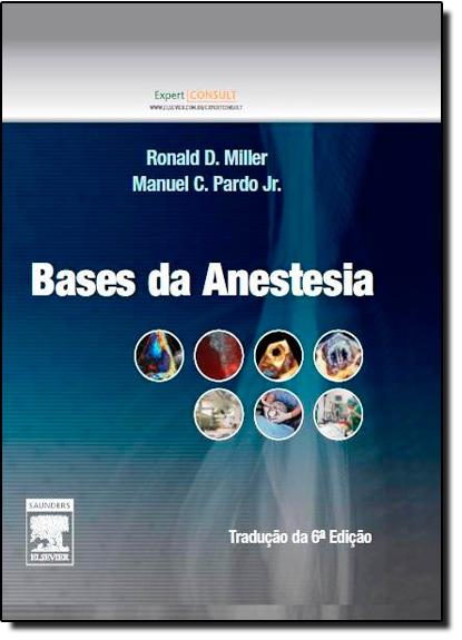 Bases da Anestesia, livro de Ronald D.Miller | Manuel C. Pardo