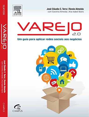 Varejo 2.0: um Guia Para Aplicar Redes Sociais Aos Negócios, livro de Renée Almeida | Jose Claudio Cyrineu Terra