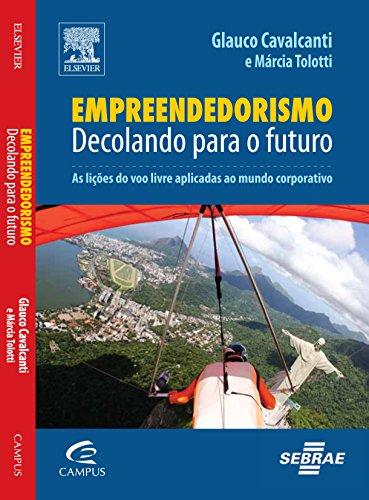 Empreendedorismo: Decolando Para o Futuro, livro de Glauco Cavalcanti