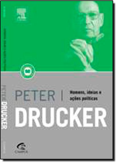 Homens, Idéias e Ações Políticas, livro de Peter F Drucker