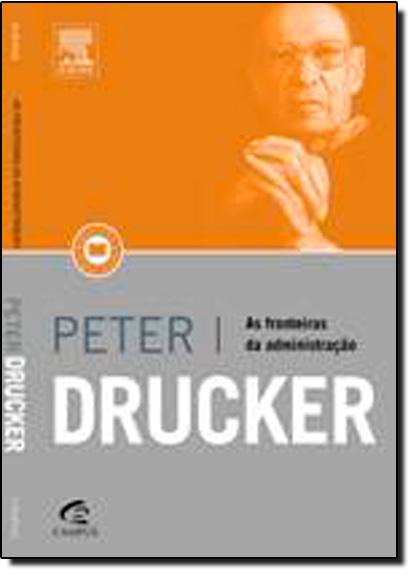 Fronteiras da Administração, As, livro de Peter F Drucker