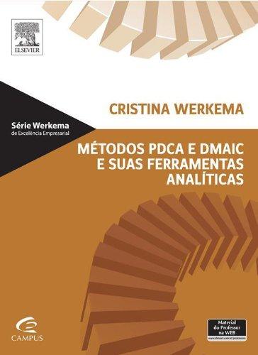 Métodos Pdca e Dmaic e Suas Ferramentas Analíticas, livro de Cristina Werkema