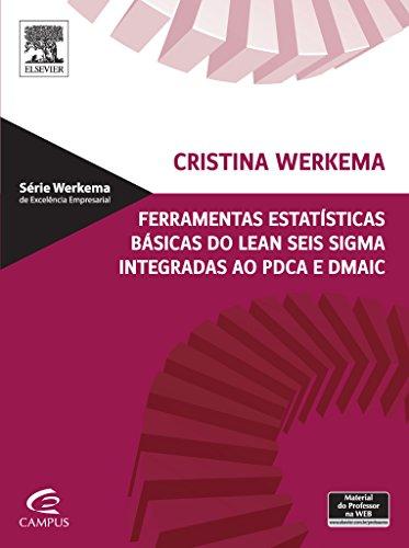 Ferramentas Estatísticas Básicas do Lean Seis Sigma Integradas ao Pdca e Dmaic, livro de Cristina Werkema