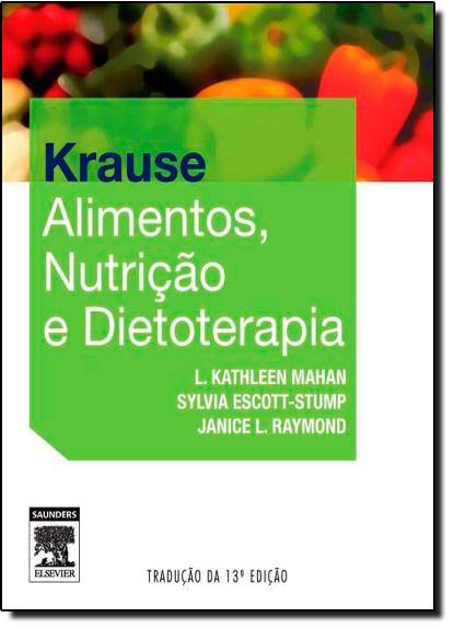 Krause: Alimentos, Nutrição e Dietoterapia, livro de L. Kathleen Mahan