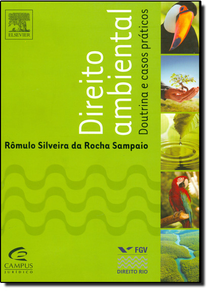 Direito Ambiental: Doutrina e Casos Práticos, livro de Rômulo Silveira da Rocha Sampaio