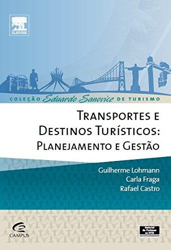 Transportes e Destinos Turísticos: Planejamento e Gestão, livro de Guilherme Lohmann