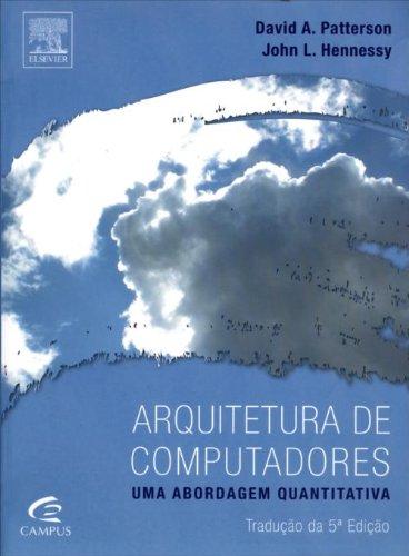 Arquitetura de Computadores: Uma Abordagem Quantitativa, livro de David A. Patterson