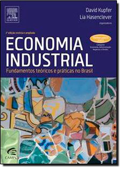 Economia Industrial: Fundamentos Teóricos e Práticas no Brasil, livro de David Kupfer