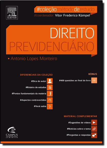 Direito Previdenciário - Coleção Método de Estudo, livro de Antonio Monteiro