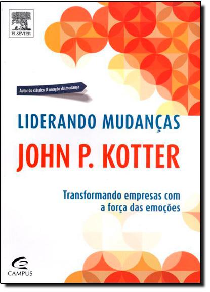 Liderando Mudanças, livro de John P. Kotter