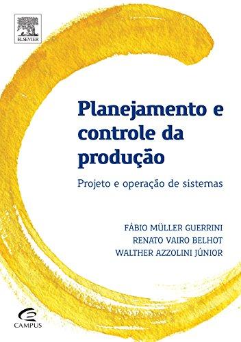 Planejamento e Controle da Produção: Projeto e Operação de Sistemas, livro de Renato Vairo Belhot
