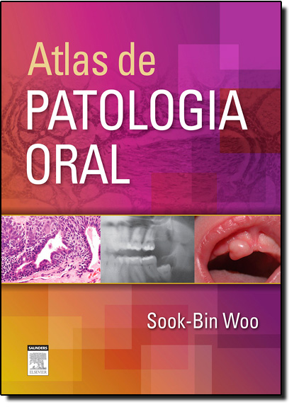 Atlas de Patologia Oral, livro de Sook Bin Woo