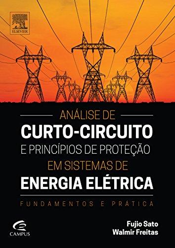 Análise de Curto-circuito e Princípios de Proteção em Sistemas de Energia Elétrica, livro de Fujio Sato