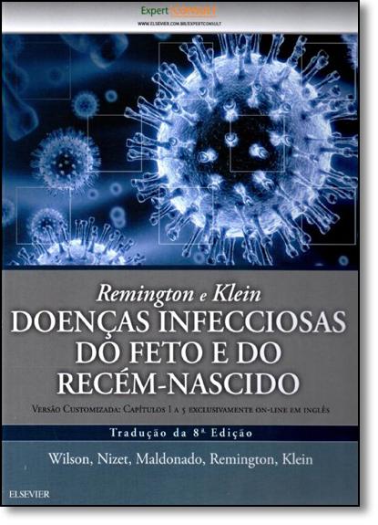 Remington e Klein Doenças Infecciosas do Feto e do Recém-nascido, livro de Christopher B. Wilson