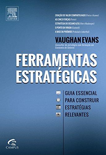 Ferramentas Estratégicas: Guia Essencial para Construir Estratégias Relevantes, livro de Vaughan Evans