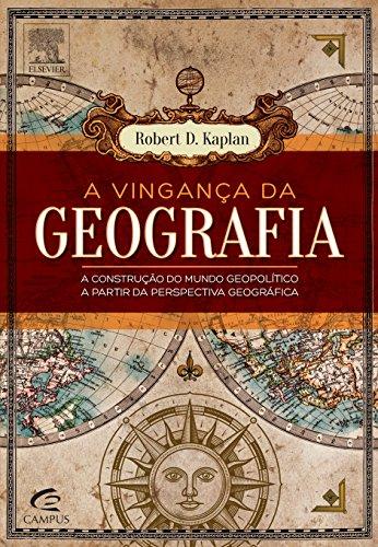 Vingança da Geografia, A, livro de Robert Kaplan