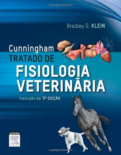 Cunningham Tratado de Fisiologia Veterinária, livro de Bradley G. Klein