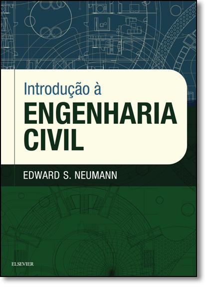 Introdução À Engenharia Civil, livro de Edward S. Neumann