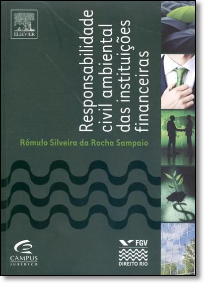 Responsabilidade Civil Ambiental das Instituições Financeiras, livro de Rômulo Silveira da Rocha Sampaio