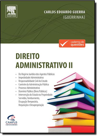 Direito Administrativo - Vol.2 - Nova Versão, livro de Carlos Eduardo Guerra de Moraes