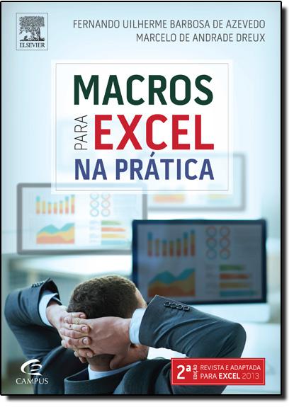 Macros Para Excel na Prática, livro de Fernando Uilherme Barbosa de Azevedo