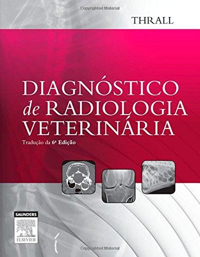 Diagnóstico de Radiologia Veterinária, livro de Donald E. Thrall