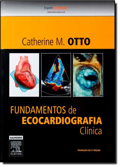 Fundamentos de Ecocardiográfica Clínica, livro de Catherine M. Otto