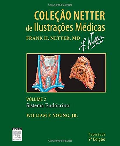 Sistema Endocrino - Vol.2 - Coleção Netter de Ilustrações Médicas, livro de Frank H. Netter
