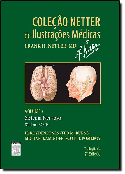Sistema Nervoso - Volume 7 - Parte 1 Cérebro - Coleção Netter de Ilustrações Médicas, livro de Frank H. Netter