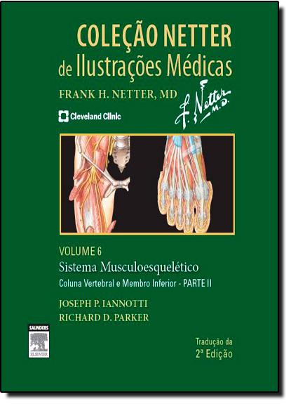 Sistema Muscular: Coluna Vertebra - Parte 2 - Vol.6 - Coleção Netter de Ilustrações Médicas, livro de Joseph P. Iannotti