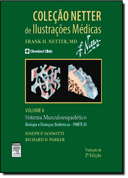 Sistema Muscular: Biologia - Parte 3 - Vol.6 - Coleção Netter de Ilustrações Médicas, livro de Joseph P. Iannotti