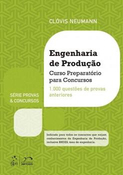 Engenharia de produção - Curso preparatório para concursos - 1.000 questões de provas anteriores, livro de Clóvis Neumann