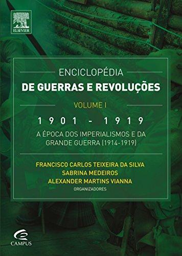 Enciclopédia de Guerras e Revoluções: 1901-1919 - A Época Dos Imperialismos e da Grande Guerra ( 191, livro de Francisco Carlos Teixeira da Silva