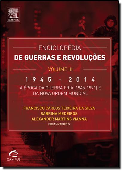 Enciclopédia de Guerras e Revoluções - Vol.3, livro de Francisco Carlos Teixeira da Silva
