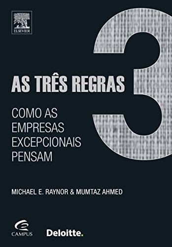 Três Regras, As: Como as Empresas Excepcionais Pensam, livro de Michael E. Houston