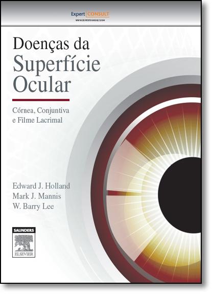 Doenças da Superfície Ocular: Córnea, Conjuntiva e Filme Lacrimal, livro de Edward J. Holland