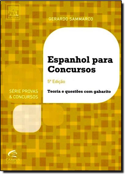 Espanhol Para Concursos - Col. Série Provas e Concursos, livro de Gerardo Sammarco