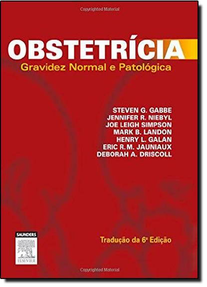 Obstetrícia: Gravidez Normal e Patológica, livro de Steven G. Gabbe