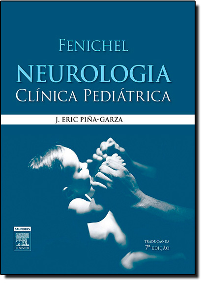 Fenichel Neurologia Clínica Pediatrica, livro de J. Eric Piña-Garza