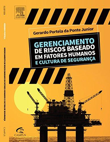Gerenciamento de Riscos Baseado em Fatores Humanos e Cultura de Segurança, livro de Gerardo Portela